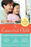 The Connected Child: Bring Hope and...