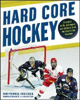 Hard Core Hockey: Essential Skills,...