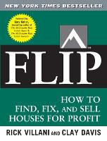 Flip: How to Find, Fix, and Sell...
