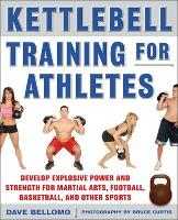Kettlebell Training for Athletes:...