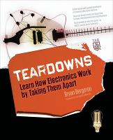 Teardowns: Learn How Electronics Work...