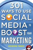 301 Ways to Use Social Media To Boost...
