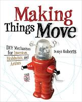 Making Things Move: DIY Mechanisms ...