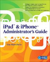 IPad & IPhone Administrators Guide:...