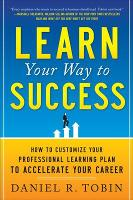 Learn Your Way to Success: How to...