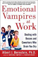 Emotional Vampires at Work: Dealing...