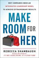 Make Room for Her: Why Companies Need...