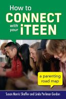 How to Connect with Your iTeen: A...