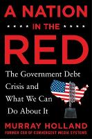 A Nation in the Red: The Government...
