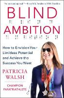Blind Ambition: How to Envision Your...