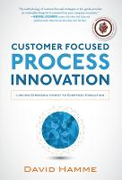 Customer Focused Process Innovation:...