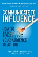 Communicate to Influence: How to...