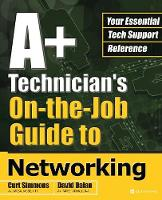 A+ Technician's On-The-Job Guide to...