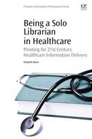 Being a Solo Librarian in Healthcare:...