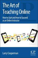 The Art of Teaching Online: How to...