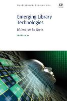 Emerging Library Technologies: It's...