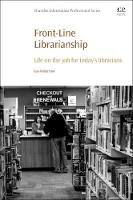 Front-Line Librarianship: Life on the...