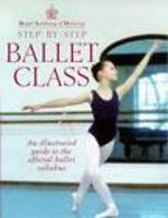 Step-by-step Ballet Class: ...