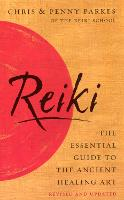 Reiki: The Essential Guide to Ancient...