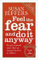 Feel the Fear and Do it Anyway: The...