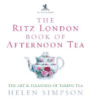 The Ritz London Book of Afternoon ...