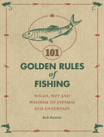 101 Golden Rules of Fishing: Rob Beattie