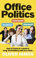 Office Politics: How to Thrive in a...