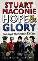 Hope and Glory: The Days That Made...