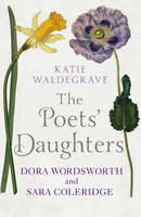 The Poet's Daughters: Dora Wordsworth...