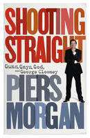 Shooting Straight: Guns, Gays, God,...
