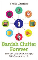 Banish Clutter Forever: How the...