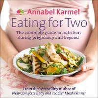 Eating for Two: The Complete Guide to...