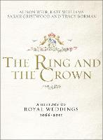 The Ring and the Crown: A History of...