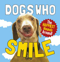 Dogs Who Smile: The Happiest Hounds...
