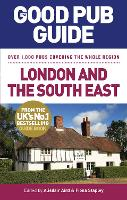 The Good Pub Guide: London and the...