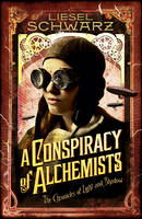 A Conspiracy of Alchemists: ...