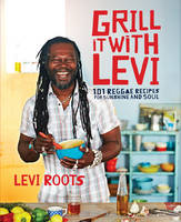 Grill it with Levi: 101 Reggae ...