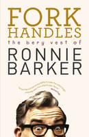 Fork Handles: The Bery Vest of Ronnie...