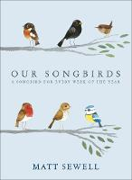 Our Song Birds: A Songbird for Every...