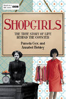 Shopgirls: The True Story of Life...