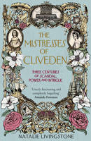 The Mistresses of Cliveden: Three...