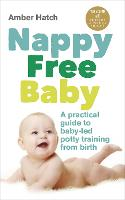 Nappy Free Baby: A Practical Guide to...