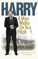 A Man Walks on to a Pitch...: Stories...