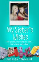 My Sister's Wishes: My Promise to ...