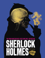 Sherlock Holmes: The Man Who Never...