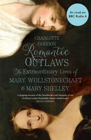 Romantic Outlaws: The Extraordinary...