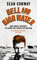 Hell and High Water: One Man's ...