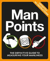 Man Points: The Definitive Guide to...