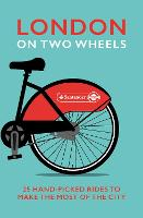 London on Two Wheels: 25 Handpicked...