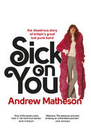 Sick on You: The Disastrous Story of...